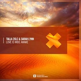 TALLA 2XLC & SARAH LYNN - LOVE IS WIDE AWAKE